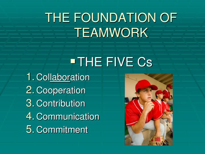 The foundation of teamwork