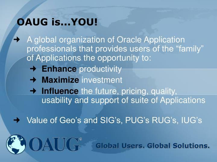 OAUG is...YOU!