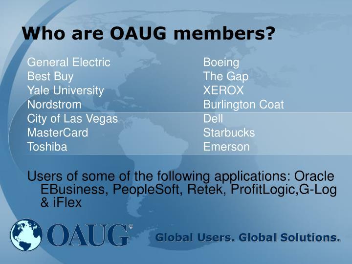 Who are OAUG members?