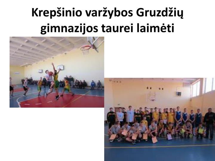 Krepšinio varžybos Gruzdžių gimnazijos taurei laimėti