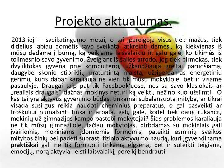 Projekto aktualumas.