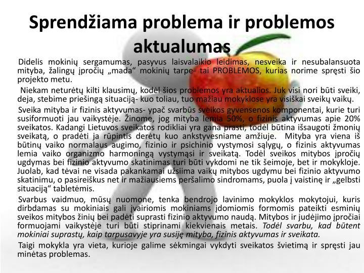 Sprendžiama problema ir problemos aktualumas