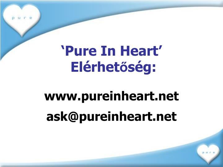 'Pure In Heart'