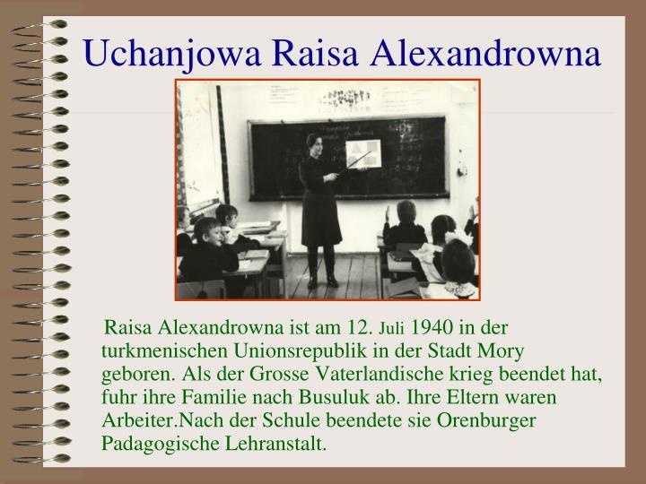 Uchanjowa Raisa Alexandrowna