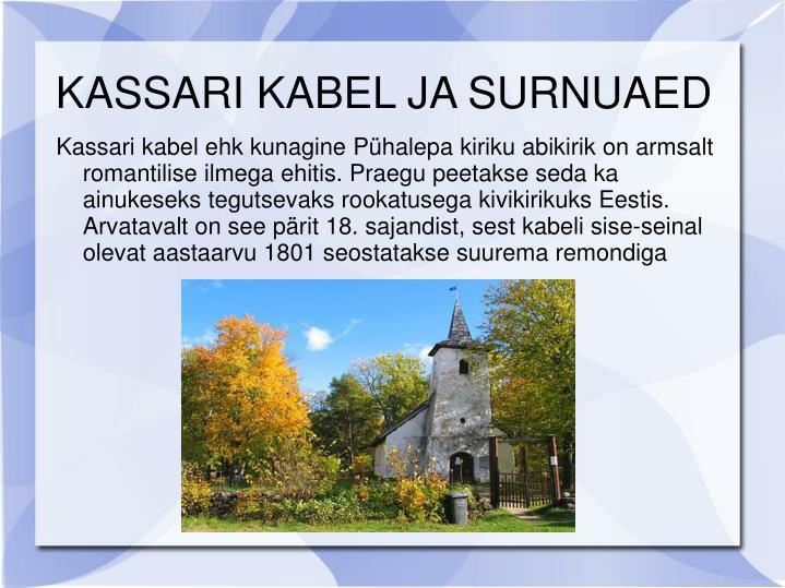 KASSARI KABEL JA SURNUAED