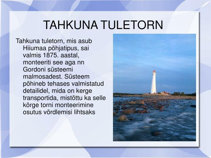 TAHKUNA TULETORN