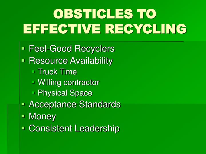 OBSTICLES TO EFFECTIVE RECYCLING