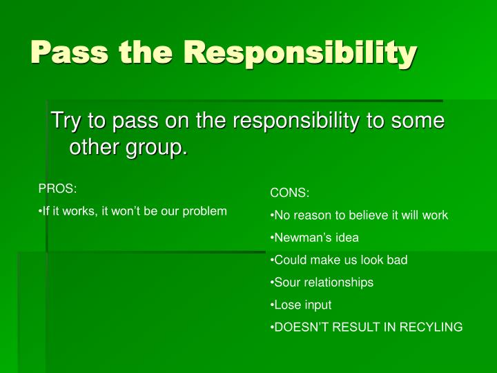 Pass the Responsibility