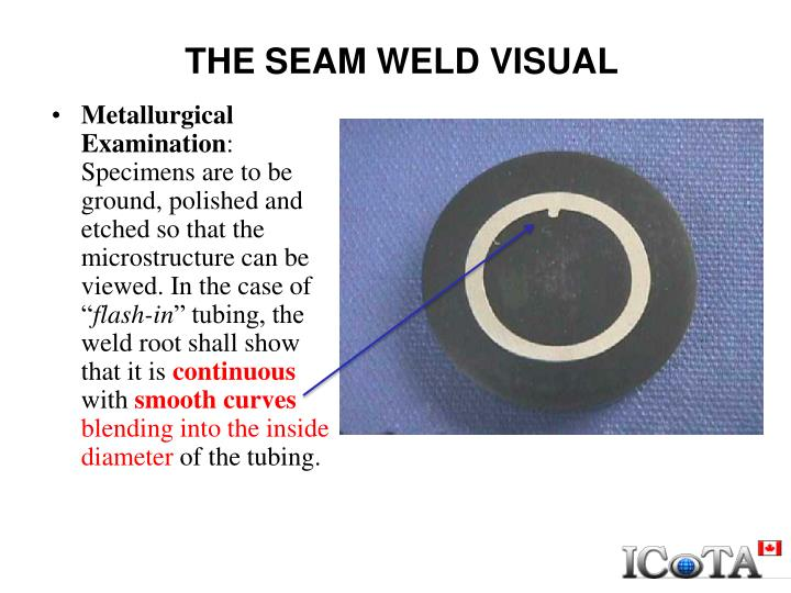 THE SEAM WELD VISUAL