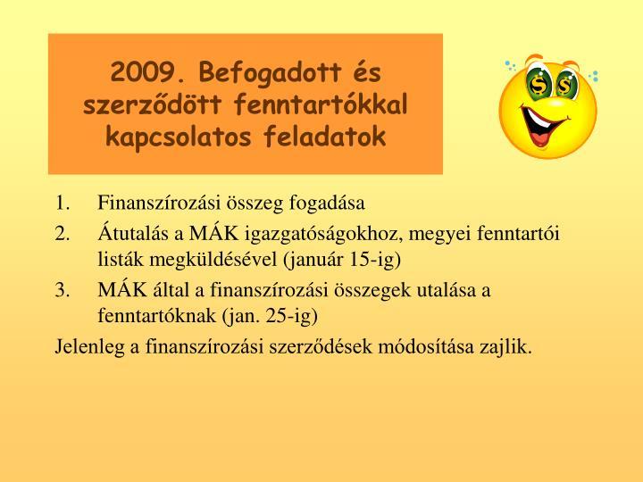 2009. Befogadott s szerzdtt fenntartkkal kapcsolatos feladatok