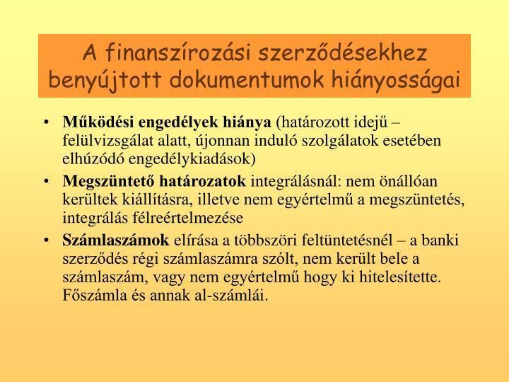 A finanszrozsi szerzdsekhez benyjtott dokumentumok hinyossgai