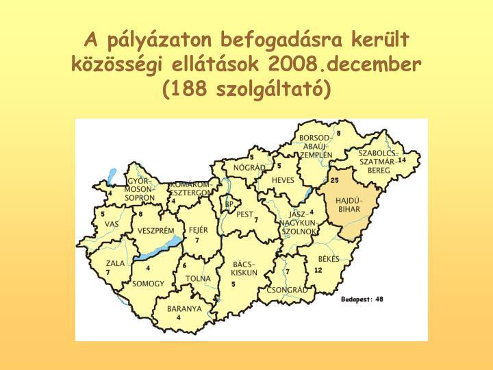 A plyzaton befogadsra kerlt kzssgi elltsok 2008.december