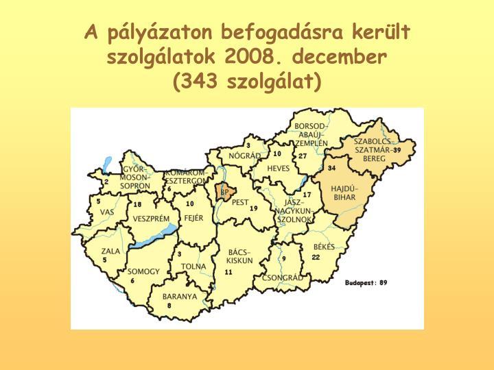 A plyzaton befogadsra kerlt szolglatok 2008. december