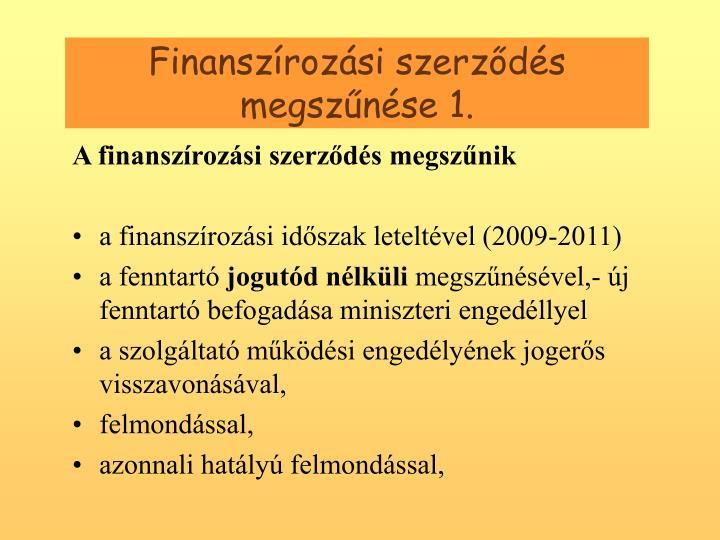 Finanszrozsi szerzds megsznse 1.