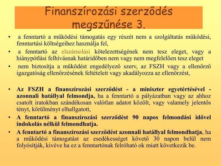 Finanszrozsi szerzds megsznse 3.