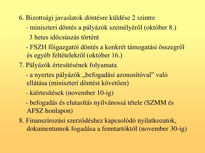 6. Bizottsgi javaslatok dntsre kldse 2 szintre