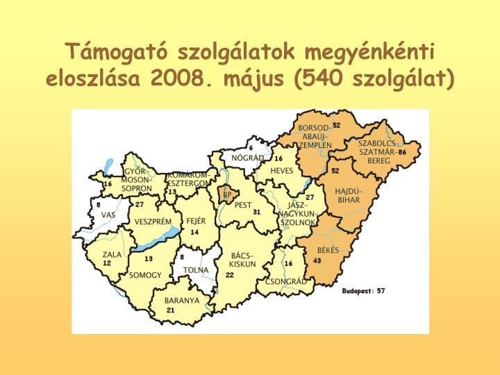 Tmogat szolglatok megynknti eloszlsa 2008. mjus (540 szolglat)