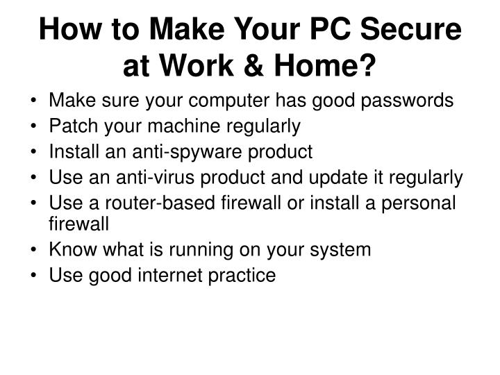 How to Make Your PC Secure at Work & Home?