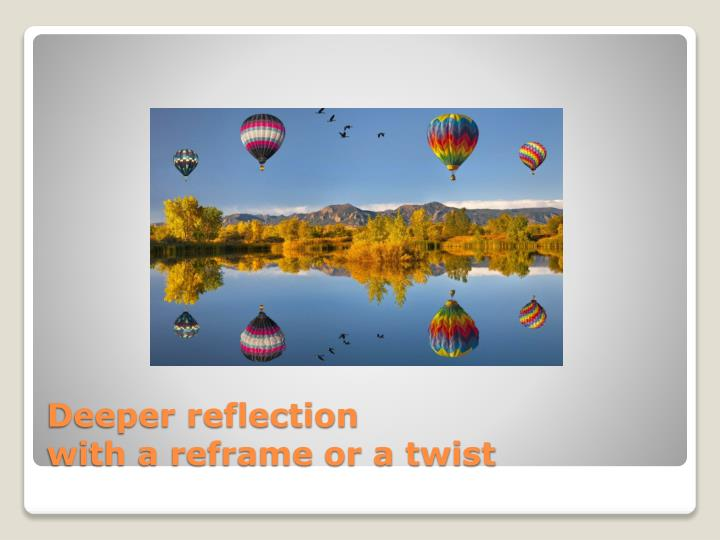 Deeper reflection