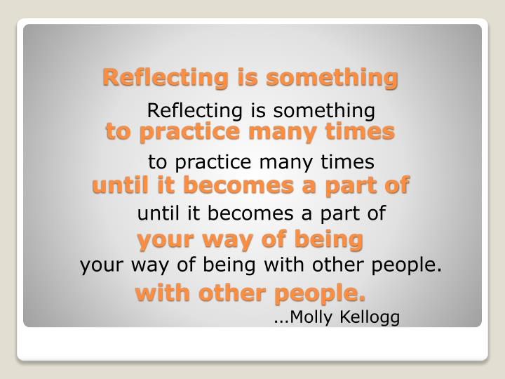 Reflecting is something