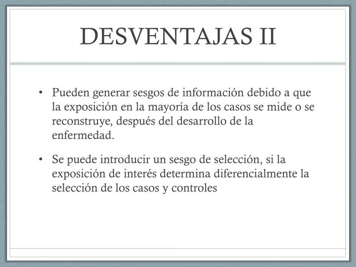 DESVENTAJAS II
