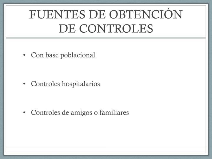 FUENTES DE OBTENCIÓN DE CONTROLES