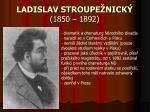ladislav stroupe nick 1850 1892