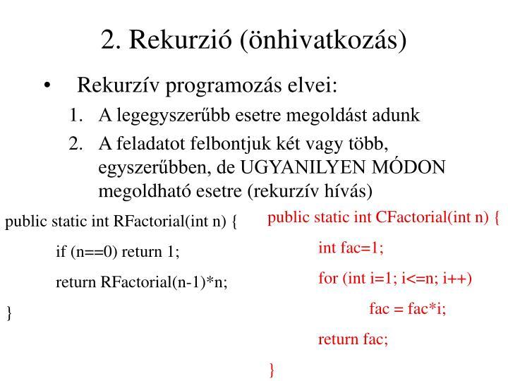 2. Rekurzió (önhivatkozás)