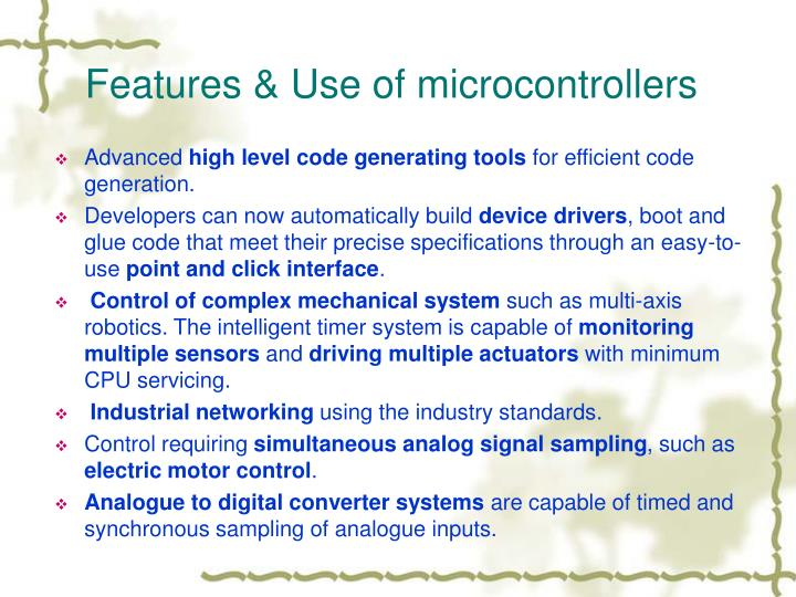 Features & Use of microcontrollers