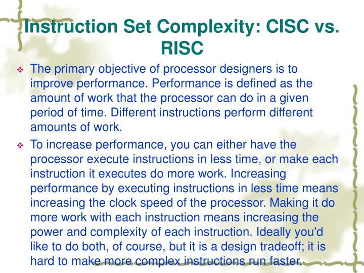 Instruction Set Complexity: CISC vs. RISC