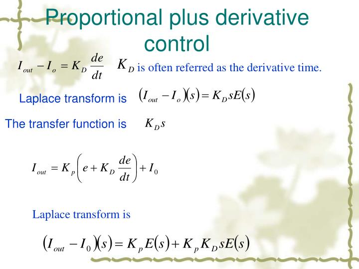 Proportional plus derivative control