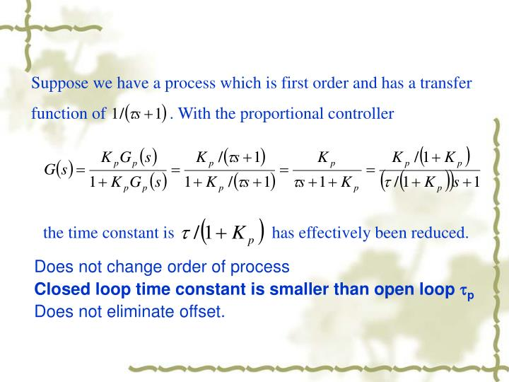 Suppose we have a process which is first order and has a transfer function of