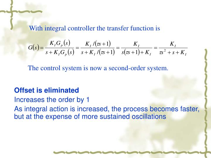 With integral controller the transfer function is