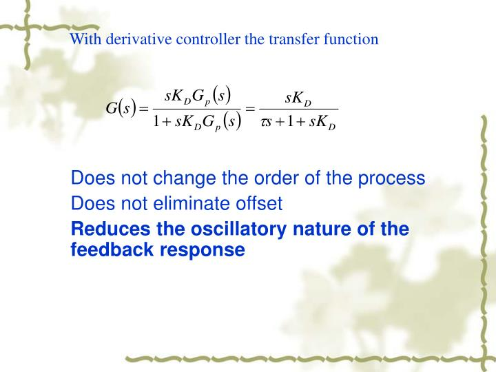 With derivative controller the transfer function