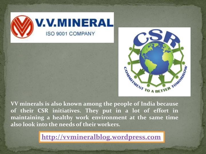 VV minerals is also known among the people of India because of their CSR initiatives. They put in a lot of effort in maintaining a healthy work environment at the same time also look into the needs of their workers.