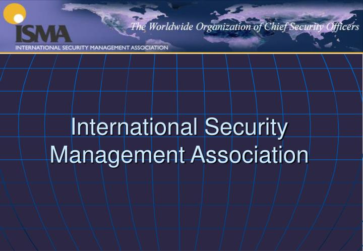 International Security Management Association