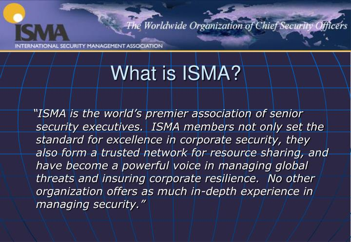 What is ISMA?