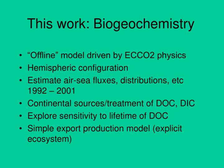 This work: Biogeochemistry