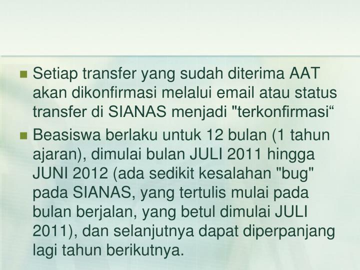 """Setiap transfer yang sudah diterima AAT akan dikonfirmasi melalui email atau status transfer di SIANAS menjadi """"terkonfirmasi"""""""