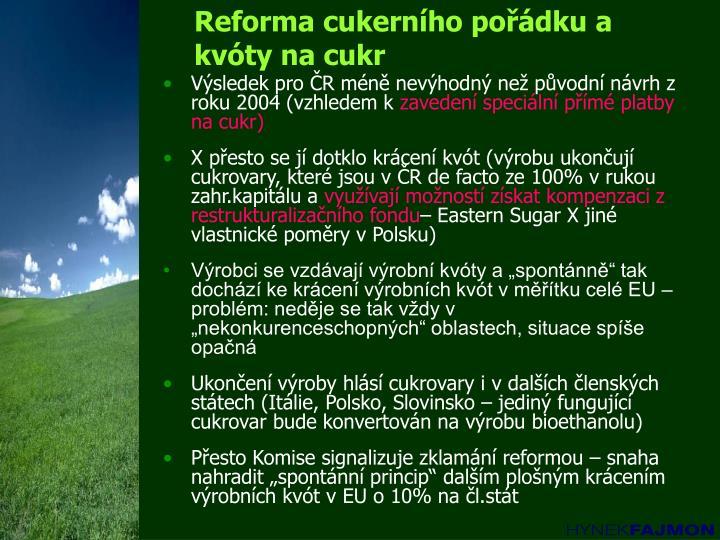 Reforma cukerního pořádku a kvóty na cukr
