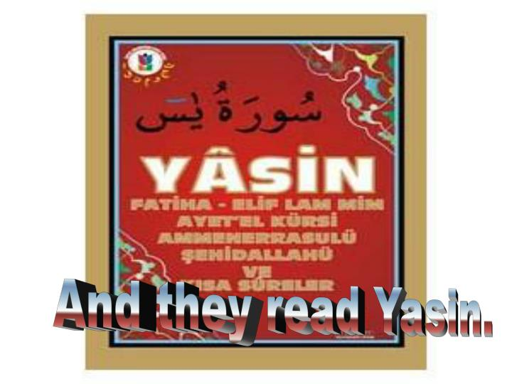 And they read Yasin.
