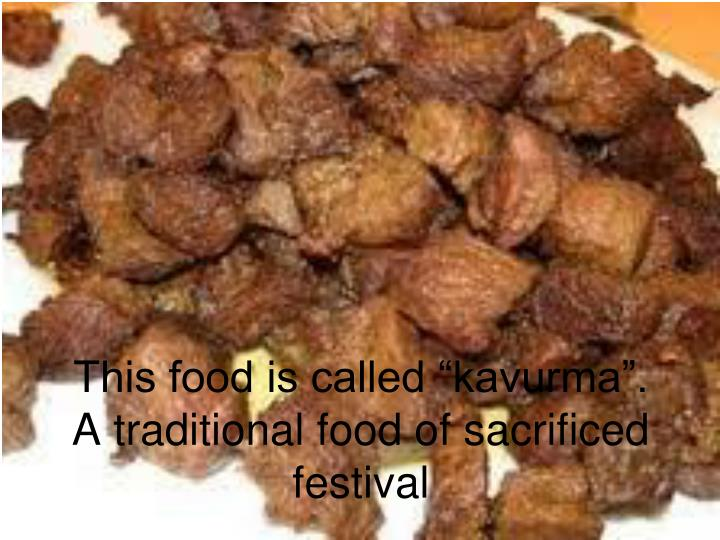 "This food is called ""kavurma""."