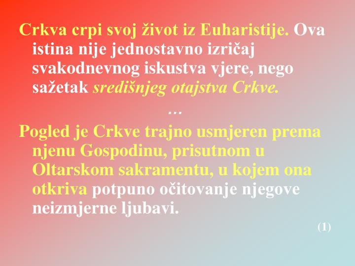 Crkva crpi svoj život iz Euharistije.
