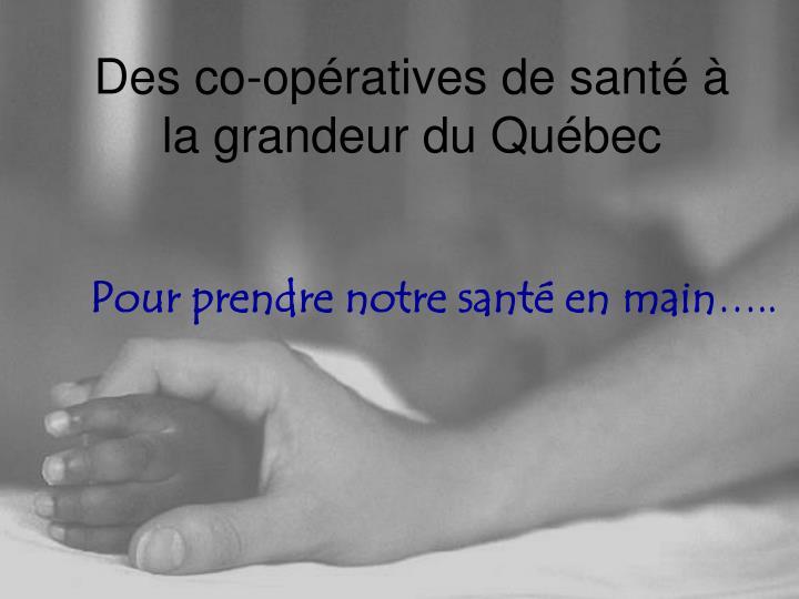 Des co-opératives de santé à la grandeur du Québec