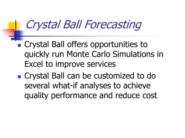 Crystal Ball Forecasting