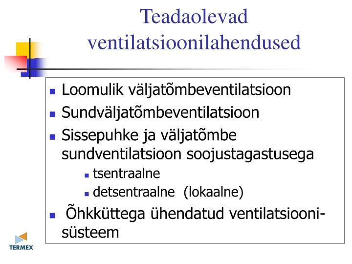 Teadaolevad ventilatsioonilahendused