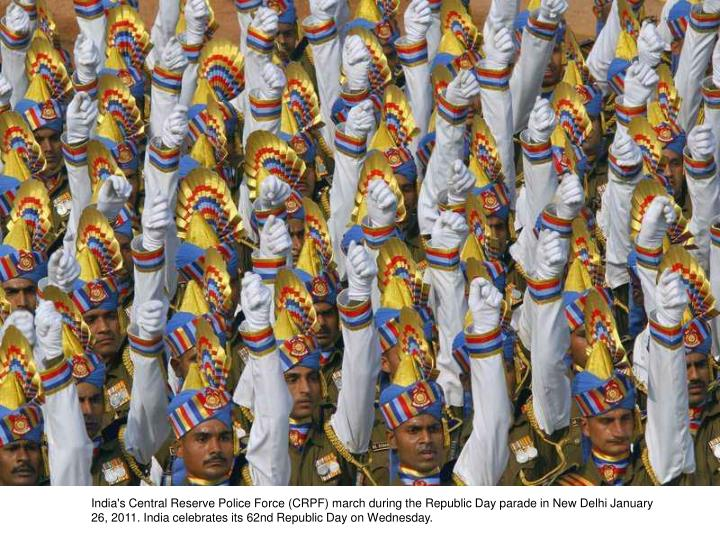 India's Central Reserve Police Force (CRPF) march during the Republic Day parade in New Delhi January 26, 2011. India celebrates its 62nd Republic Day on Wednesday.