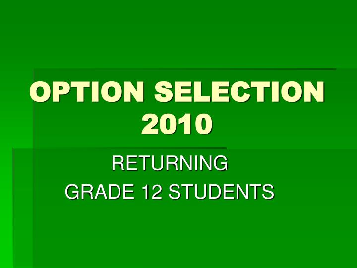 Option selection 2010