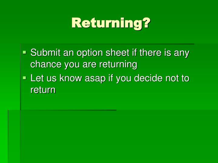 Returning?
