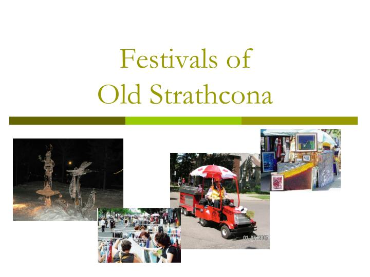 Festivals of old strathcona